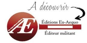 Découvrir les Editions Ex-Aequo
