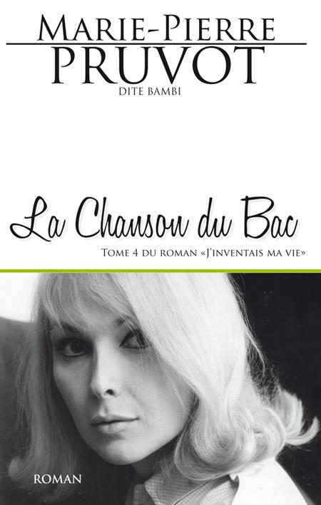 "La Chanson de Bac (Tome 4 de ""J'inventais ma vie"") - Marie-Pierre Pruvot (dite Bambi)"