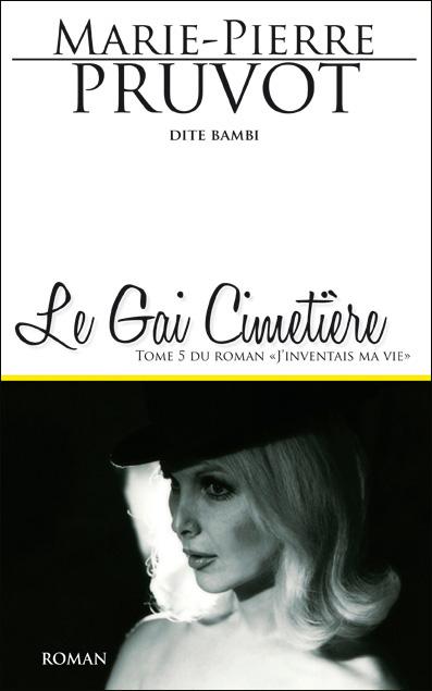 """Le Gai Cimetière (tome 5 de """"J'inventais ma vie..."""" par Bambi (Marie-Pierre Pruvot) aux éditions EX-AEQUO"""