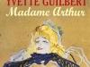 La chanson MADAME ARTHUR d\'YVETTE GUILBERT