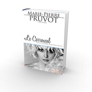 Le Carrousel (Tome 3 J'inventais ma vie) - Marie-Pierre Pruvot dite Bambi