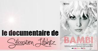 Documentaire BAMBI de Sébastien Lifshitz