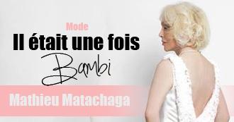 Il était une fois bambi, Mathieu Matachaga